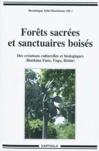 Forêts sacrées et sanctuaires boisés. Des créations culturelles et biologiques (Burkina Faso, Togo, Bénin)