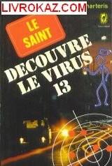 Le Saint découvre le virus 13. Les Aventures du Saint