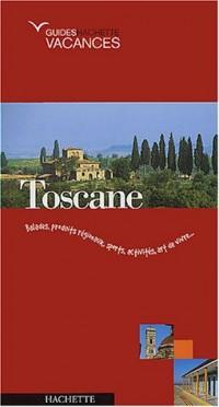 Guide Hachette Vacances : Toscane