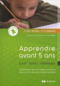 Apprendre avant 5 ans : Lecture - écriture - mathématiques, Développer de nouvelles pratiques dans le domaine de la petite enfance