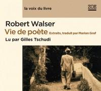 Vie de poête - lu par Gilles Tschudi