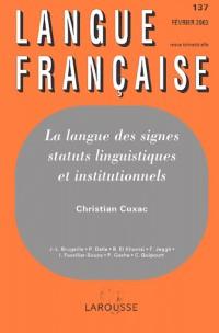 Langue française N° 137 Février 2003 : La langue des signes. : Statuts linguistiques et institutionnels