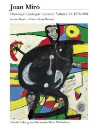 Joan Miro : Catalogue raisonné Drawings Volume 6