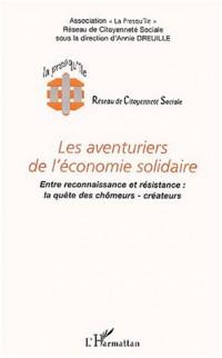 Les aventuriers de l'économie solidaire. Entre reconnaissance et résistance : la quête des chômeurs-créateurs