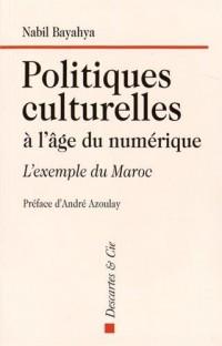 Politiques culturelles à l'âge du numérique : L'exemple du Maroc