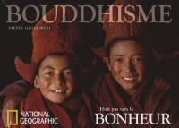 Huit pas vers le bonheur : La sagesse du bouddhisme