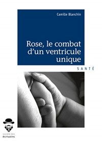 Rose, le combat d'un ventricule unique