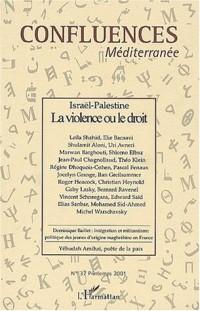 Confluences mediterranee n.37 printemps 2001 : Israël-palestine la violence ou l
