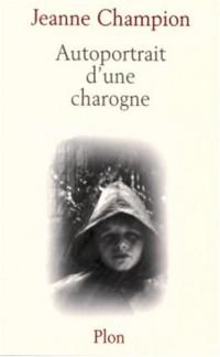 Lambeaux de mémoire, Tome 2 : Autoportrait d'une charogne