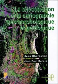 La télédétection et la cartographie géomorphologique et géologique (1Cédérom)