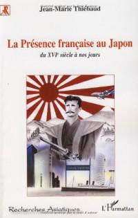 La Présence française au Japon, du XVIe siècle à nos jours : Histoire d'une séduction et d'une passion réciproques