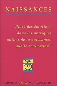 Naissances N° 17 Janvier 2003 : Place des émotions dans les pratiques autour de la naissance : quelle évaluation ?