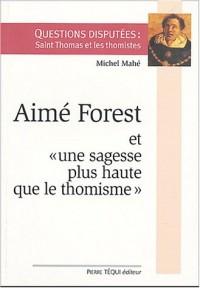 Aimé Forest et une sagesse plus haute que le thomisme