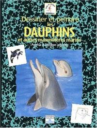 Dessiner et peindre les dauphins et autres mammifères marins