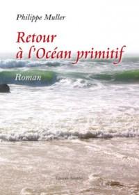 Retour a l  Océan Primitif