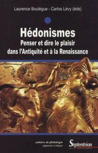 Hédonismes : Penser et dire le plaisir dans l'Antiquité et à la Renaissance