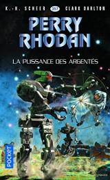Perry Rhodan n°357 : La Puissance des argentés [Poche]