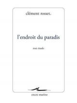 L' Endroit du paradis: Trois études [Poche]