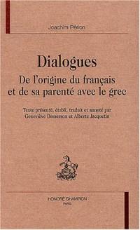 Dialogues : De l'origine du français et de sa parenté avec le grec