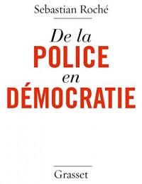 De la police en démocratie