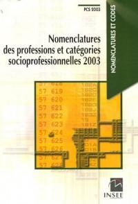 Nomenclatures des professions et catégories socioprofessionnelles 2003