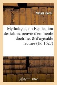 Mythologie  Explication des Fables  ed 1627