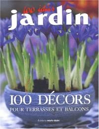 100 compositions pour terrasses et balcons