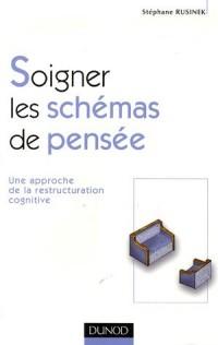 Soigner les schémas de pensée : Une approche de la restructuration cognitive
