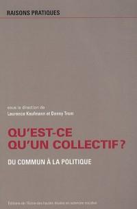 Qu'est-ce qu'un collectif ? : Du commun à la politique