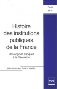 Histoire des institutions publiques de la France : Des origines franques à la Révolution
