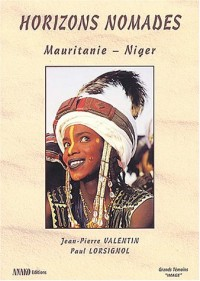 Horizons nomades : Mauritanie - Niger