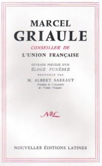 Principales interventions de Marcel Griaule devant l'assemblée de l'Union française : Ouvrage précédé d'un éloge funèbre