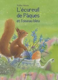 L'écureuil de Pâques et l'oiseau bleu