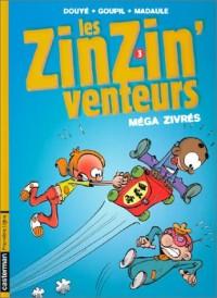 Les ZinZin'venteurs, tome 3 : Méga zivrés
