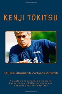 Tai-chi-chuan et  Art de Combat: Au-delà de la carapace corporelle  Recherches et Réflexions pour une méthode des arts martiaux