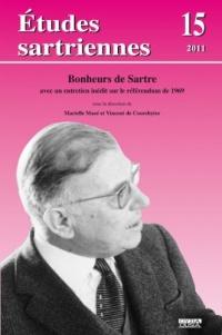 Bonheurs de Sartre. Avec un entretien inédit sur le Référendum de 1969 (Études Sartriennes 15/2011)