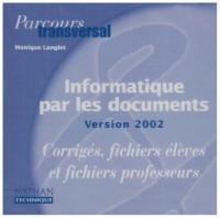 Parcours transversal : Informatique par les documents : Windows - Word 2002 (XP) - Access 2002 (XP) - Excel 2002 (XP) - Outlook Express, BEP ... 2nde professionnelle et terminale (CD-Rom)