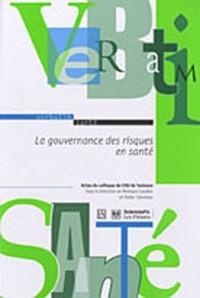 La gouvernance des risques en santé : Actes du colloque du CHU de Toulouse