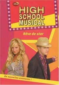 High School Musical, Tome 11 : Rêve de star