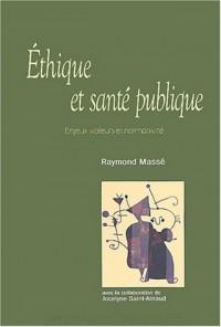 Ethique et santé publique : Enjeux, valeurs et normativité