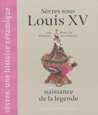 Sèvres sous Louis XV : Naissance de la légende