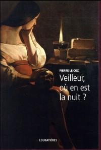 Veilleur, Ou en Est la Nuit ?