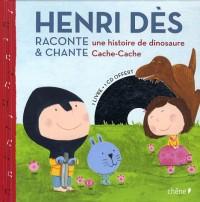 Henri Dès raconte une histoire de dinosaure et chante Cache-Cache (1CD audio)