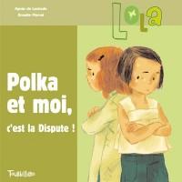 Polka et moi, c'est la dispute !