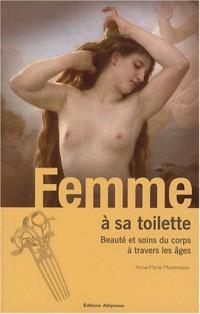 Femme à sa toilette : Beauté et soins du corps à travers les âges