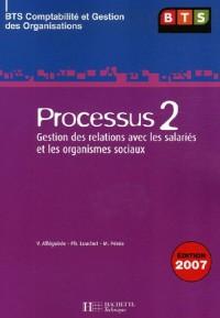 Processus 2 : Gestion des relations avec les salariés et les organismes sociaux : BTS Comptabilité et Gestion des Organisations