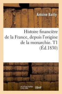 Histoire Financiere de la France  T1 ed 1830