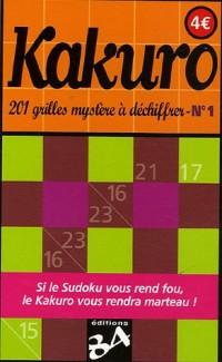 Kakuro N°1 : 201 Grilles mystère à déchiffrer
