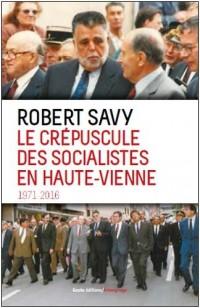 Le Crépuscule des Socialistes en Haute-Vienne 1971-2016