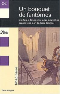 Un bouquet de fantômes : De Zola à Sturgeon, onze nouvelles